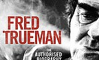 Fred Trueman - The Authorised Biography - Chris Waters