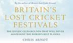 Britain's Lost Cricket Festivals - Chris Arnot