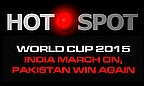 Hot Spot - India March On, Pakistan Win Again