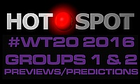 Hot Spot - ICC World T20 2016 Super 10 stage preview