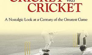 When Cricket Was Cricket - Adam Powley