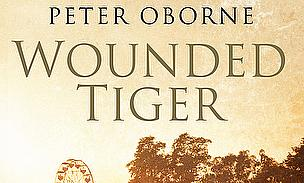 Wounded Tiger - Peter Oborne