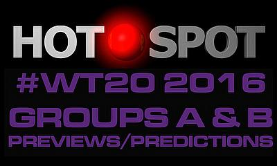 Hot Spot - WT20 2016 previews & predictions