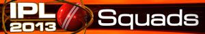 IPL 2013 - Squads