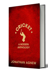 Cricket: A Modern Anthlogy - Jonathan Agnew