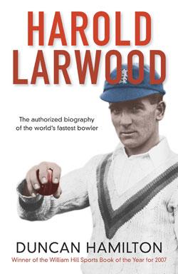 Harold Larwood - Duncan Hamilton