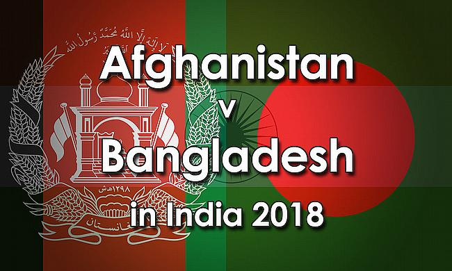 Afghanistan v Bangladesh in India 2018