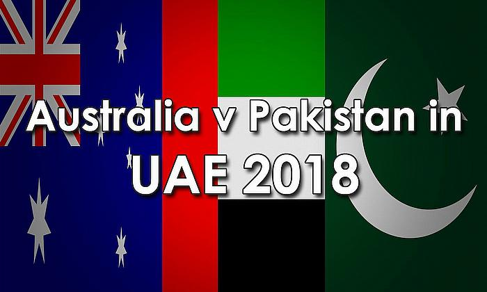 Australia v Pakistan in UAE 2018