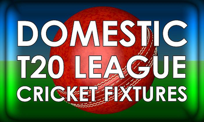 T20 Domestic Fixtures – Vitality Blast, CPL, KPL– July – October 2019