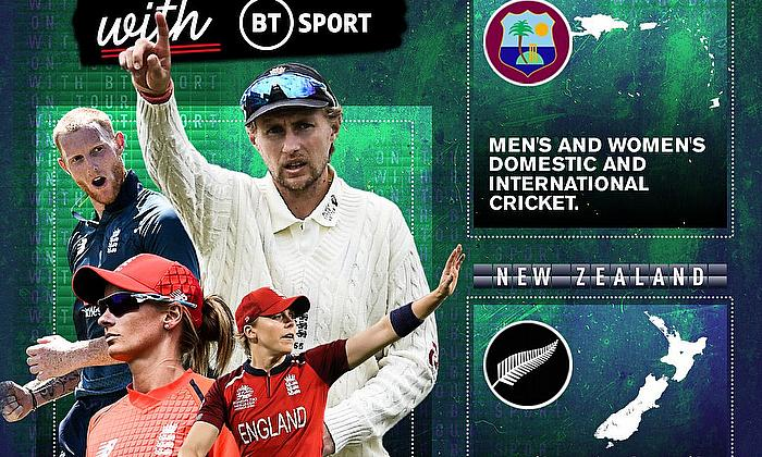 BT Sport will show all men's and women's domestic and international cricket in West Indies and New Zealand