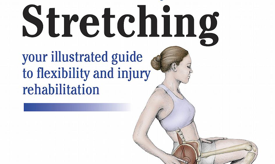The Anatomy Of Stretching - Brad Walker
