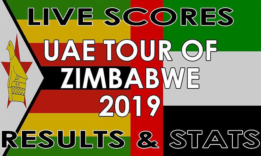 Live Cricket Streaming Scores - UAE Tour of Zimbabwe 2019 – Live